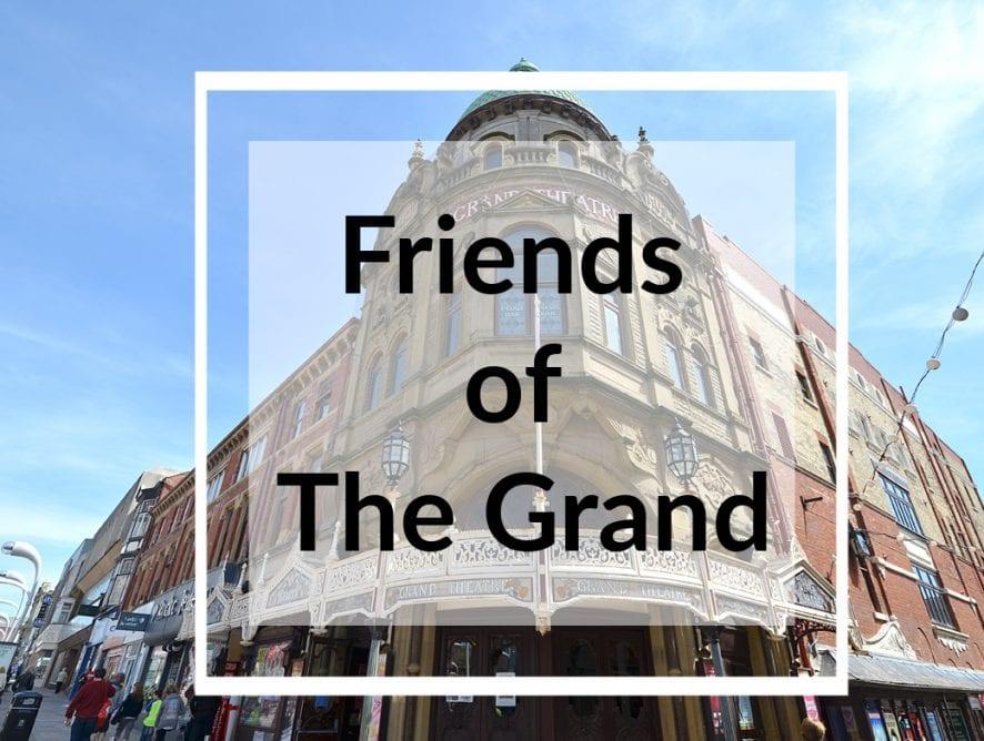 Friends of The Grand, Blackpool Grand Theatre